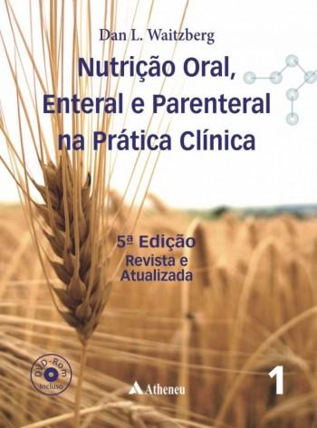 Nutrição Oral, Enteral e Parental na Prática Clínica - 2 volumes - 5ª edição, livro de Dan Linetzky Waitzberg