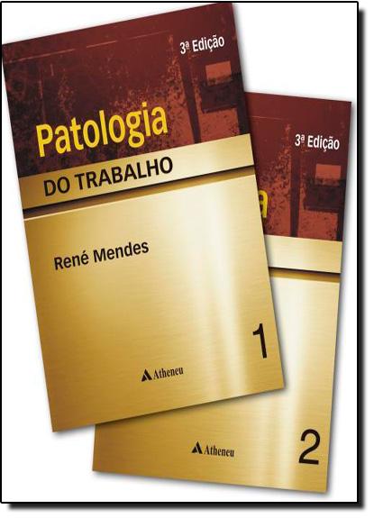 Patologia do Trabalho - 2 Volumes, livro de Rene Mendes