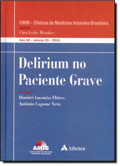 Delirium no Paciente Grave - Ano 18 - Vol.23, livro de Dimitri Gusmão Flôres