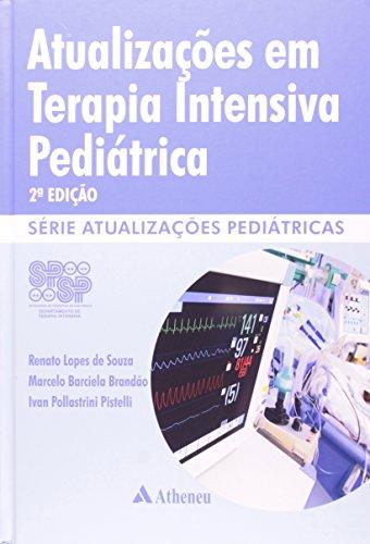 Atualizações em Terapia Intensiva Pediatrica - Série Atualizações Pediátricas, livro de Renato Lopes de Souza