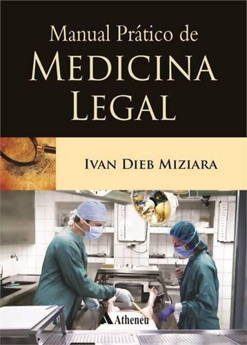 Manual Prático de Medicina Legal, livro de Ivan Dieb Miziara