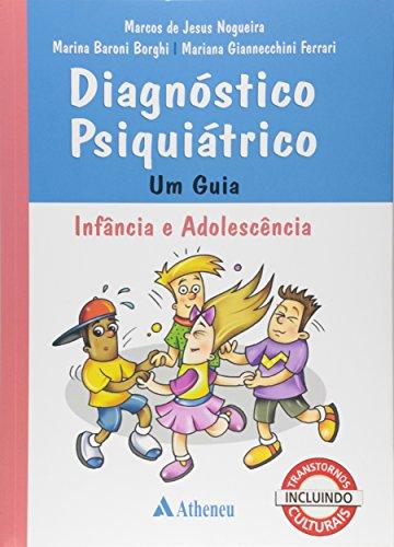 Diagnóstico Psiquiátrico: Um Guia Infância e Adolescência, livro de Marcos de Jesus Nogueira