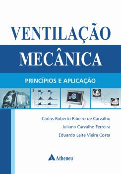 Ventilação mecânica - Princípios e aplicação, livro de Carlos Roberto Ribeiro de Carvalho, Eduardo Leite Vieira Costa, Juliana Carvalho Ferreira