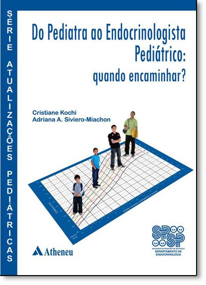 Do Pediatra ao Endocrinologista Pediátrico: Quando Encaminhar?, livro de Cristiane Kochi