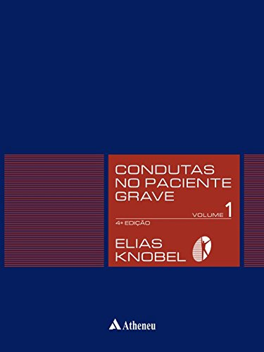 Condutas no Paciente Grave - 2 Volumes, livro de Elias Knobel