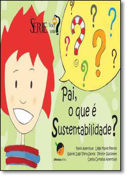 Pai, o Que É Sustentabilidade? - Série Você Sabia?, livro de Flavio Alterthum