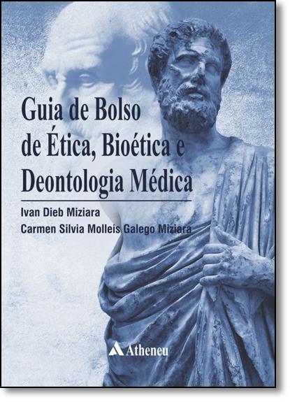 Guia de Bolso de Ética, Bioética e Deontologia Médica, livro de Ivan Dieb Miziara