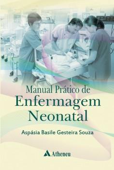 Manual prático de enfermagem neonatal - Escola de Enfermagem da Universidade de São Paulo - EEUSP, livro de Aspásia Basile Gesteira Souza