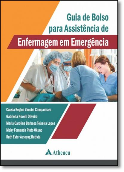 Guia de Bolso Para Assistência de Enfermagem em Emergência, livro de Cássia Regina Vancini Campanharo