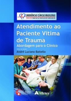 Atendimento ao Paciente Vitima de Trauma abordagem para o clinico 1ed 2017, livro de Andre Luciano Baitello, Antonio Carlos Lopes, Renato Delascio Lopes, Fernando Sabia Tallo