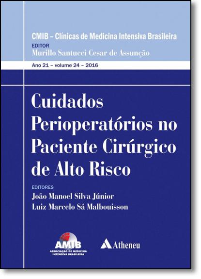 Cuidados Perioperatoórios no Paciente Cirúrgico de Alto Risco - Vol.24, livro de João Manoel Silva Júnior