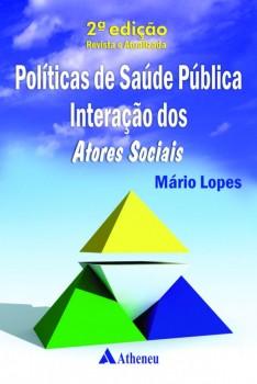 Políticas de saúde pública - Interações dos atores sociais - 2ª edição, livro de Mário Lopes