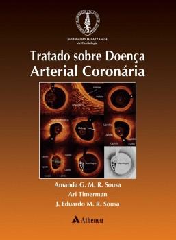Tratado sobre doença arterial coronária, livro de Amanda G. M. R. Sousa, J. Eduardo M. R. Sousa, Ari Timerman