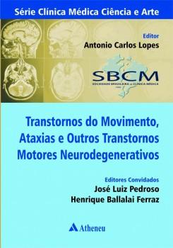 Transtornos do Movimento, Ataxias e Outros Transtornos Motores Neurodegenerativos, livro de Henrique Ferraz, Jose Luiz Pedroso