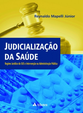 Judicialização da Saúde - Regime Jurídico do SUS - Intervenção na Administração Pública, livro de Reynaldo Mapelli Junior