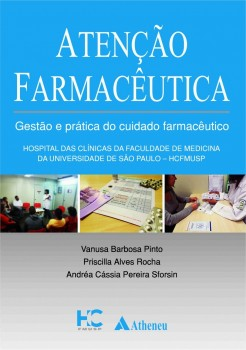 Atenção Farmacêutica - Gestão e Prática, livro de Vanusa Barbosa Pinto, Priscila Alves Rocha, Andrea Cassia Pereira Sforsin