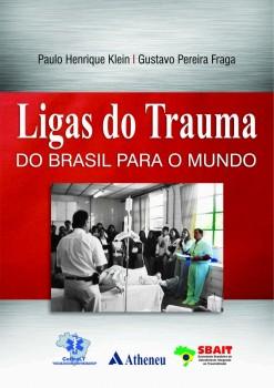 Ligas do Trauma do Brasil para o Mundo, livro de Gustavo Pereira Fraga, Paulo Henrique Klein