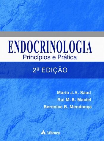 Endocrinologia Principios e Praticas - 2ª edição 2017, livro de Rui Monteiro de Barros Maciel, Berenice Bilharino Mendonça, Jose Mario Saad