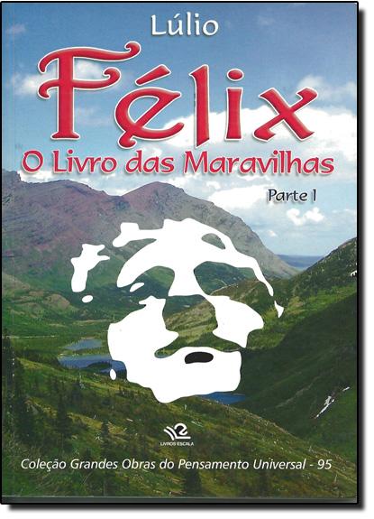 Félix: O Livro das Maravilhas - Parte 1, livro de Raimundo Lúlio