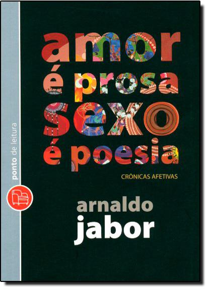 Amor é Prosa, Sexo é Poesia - Edição de Bolso, livro de Arnaldo Jabor