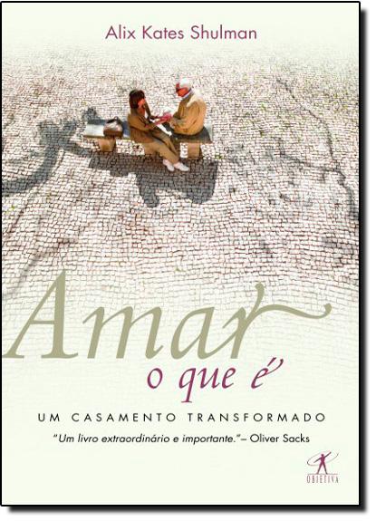 Amar, o Que é: um Casamento Transformado, livro de Alix Kates Shulman