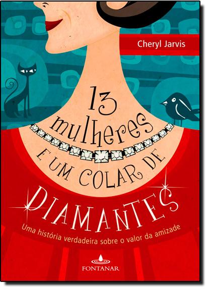 13 Mulheres e um Colar de Diamantes, livro de Cheryl Jarvis