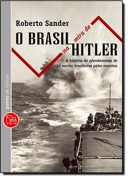 Brasil na Mira de Hitler, O - Edição de Bolso, livro de Roberto Sander