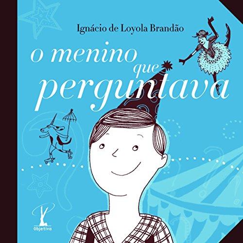 Menino que perguntava, O, livro de Ignácio de Loyola Brandão