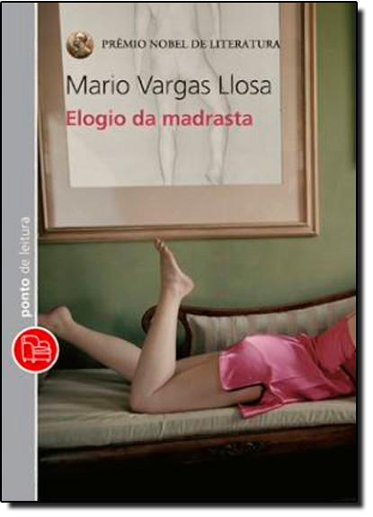 Elogio da Madrasta - Edição de Bolso, livro de Mário Vargas Llosa