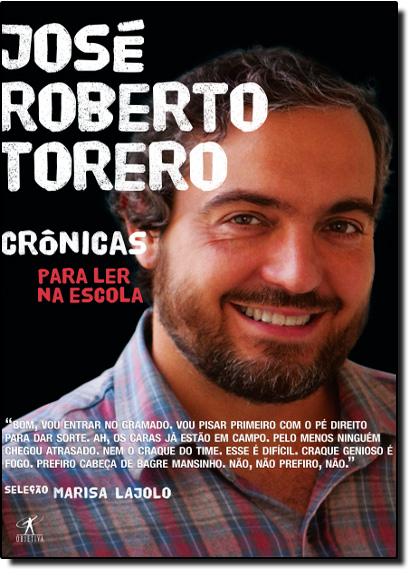 Crônicas para Ler na Escola, livro de José Roberto Torero