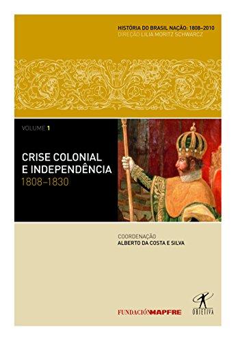 Crise Colonial e Independência: 1808-1830, livro de Alberto da Costa e Silva (Org.)