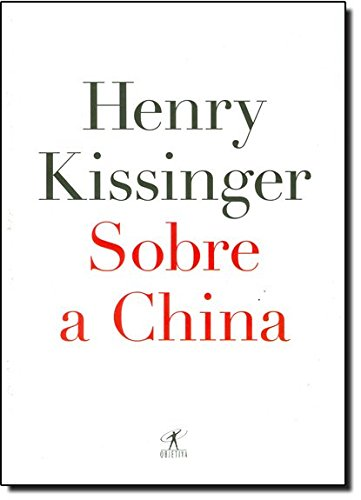 Sobre A China, livro de Henry Kissinger