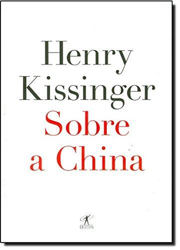 Sobre A China, livro de Henry Kissinger