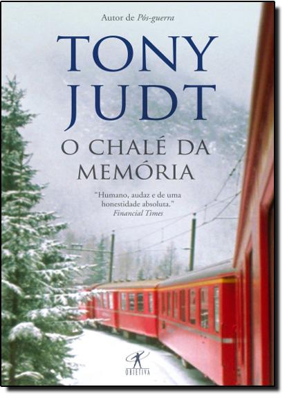 CHALÉ DA MEMÓRIA, O, livro de Tony Judt