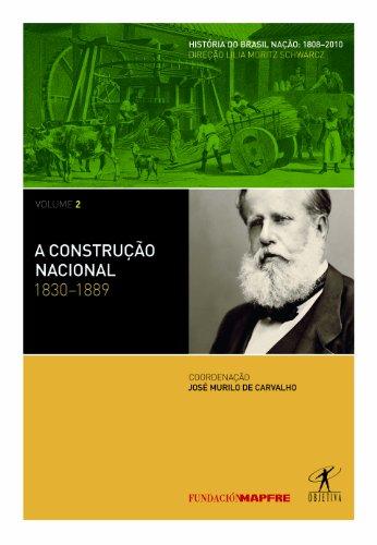 A Construção nacional: 1830-1889, livro de José Murilo de Carvalho (Org.)