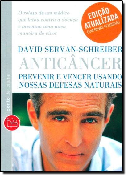 Anticâncer: Prevenir e Vencer Usando Nossas Defesas Naturais - Edição de Bolso, livro de David Servan-Schreiber