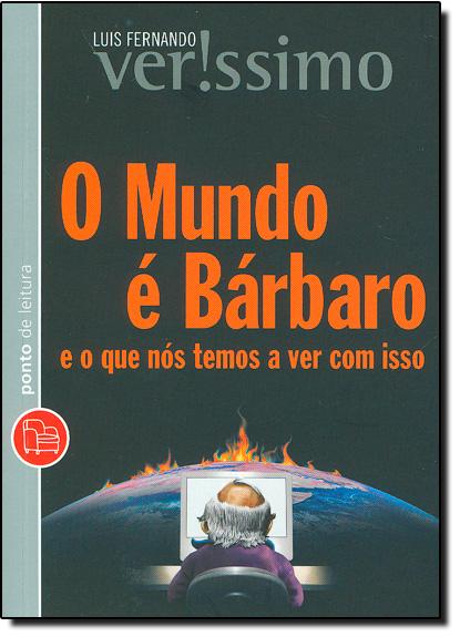 Mundo É Bárbaro, O - Bolso, livro de Luis Fernando Veríssimo