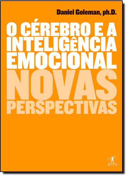 Cérebro e a Inteligência Emocional, O, livro de Daniel Goleman
