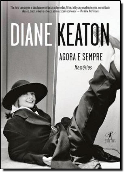 AGORA E SEMPRE, livro de Diane Keaton
