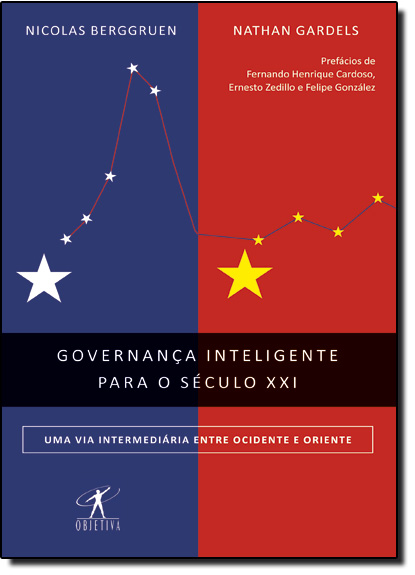 Governança Inteligente Para o Século XXI, livro de Nicolas Berggruen | Nathan Gardels