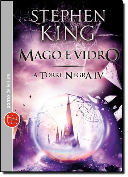 Mago e Vidro - Vol.4 - Coleção Torre Negra - Livro de Bolso, livro de Stephen King