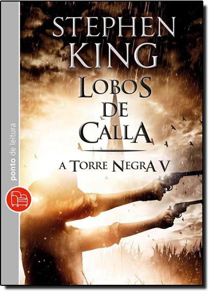 Lobos de Calla - Vol.5 - Coleção Torre Negra - Livro de Bolso, livro de Stephen King
