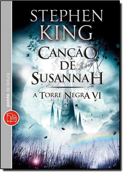 Canção de Susannah - Vol.6 - Coleção Torre Negra - Livro de Bolso, livro de Stephen King