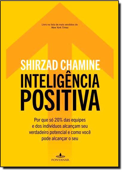 Inteligência Positiva, livro de Shirzad Chamine