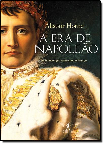 Era de Napoleão, A, livro de Alistair Horne