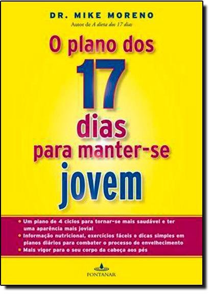 Plano dos 17 Dias Para Manter-Se Jovem, O, livro de Mike Moreno