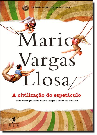 Civilização do Espetáculo, A, livro de Mário Vargas Llosa