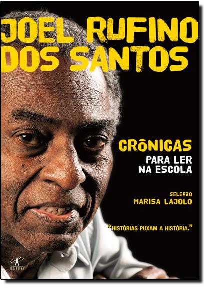 Crônicas Para Ler na Escola, livro de Joel Rufino dos Santos