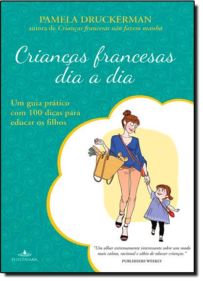 Crianças Francesas Dia a Dia, livro de Pamela Druckerman