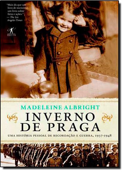 Inverno de Praga: Uma História Pessoal de Recordação e Guerra, 1937-1948, livro de Madeleine Albright